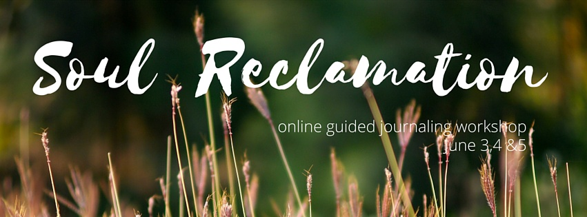 Soul Reclamation Online Journaling Workshop